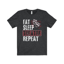 Eat Sleep Theatre Repeat - Unisex Jersey Short Sleeve Tee Dark Grey Heather / Xs Men Women T-Shirt