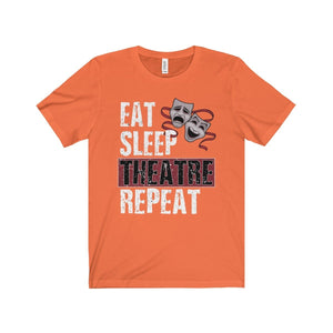 Eat Sleep Theatre Repeat - Unisex Jersey Short Sleeve Tee Orange / Xs Men Women T-Shirt