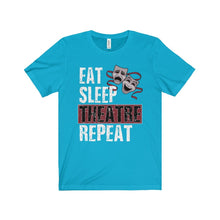 Eat Sleep Theatre Repeat - Unisex Jersey Short Sleeve Tee Turquoise / Xs Men Women T-Shirt