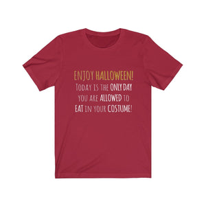 Halloween Is The Only Day You Can Eat In Your Costume - Unisex Jersey Short Sleeve Tee Canvas Red / Xs Men Women T-Shirt