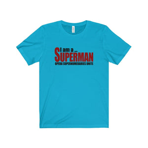 """I am a Superman"" - Unisex Jersey Short Sleeve Tee - Theatre Geek Shirts & Apparel"