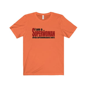 """I am a Superwoman"" - Unisex Jersey Short Sleeve Tee - Theatre Geek Shirts & Apparel"