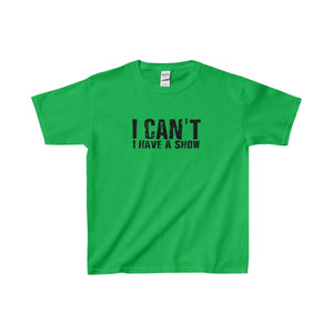 """I Can't I Have A Show"" - Youth Heavy Cotton Tee - Theatre Geek Shirts & Apparel"