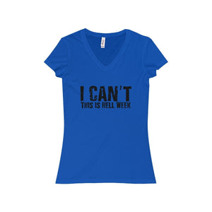 """I Can't This Is Hell Week"" - Women's Jersey Short Sleeve V-Neck Tee - Theatre Geek Shirts & Apparel"