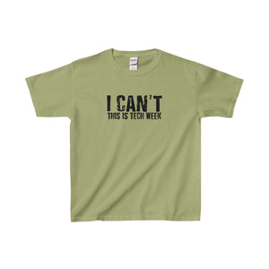 """I Can't This Is Tech Week"" - Youth Heavy Cotton Tee - Theatre Geek Shirts & Apparel"