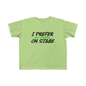 """I Prefer My Drama On Stage"" - Toddler Fine Jersey Tee - Theatre Geek Shirts & Apparel"