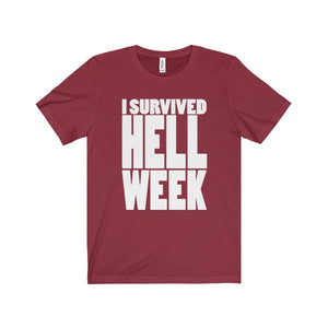 I Survived Hell Week - Unisex Jersey Short Sleeve Tee Cardinal / Xs T-Shirt