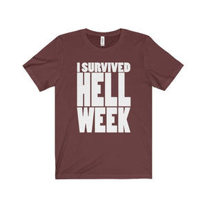 I Survived Hell Week - Unisex Jersey Short Sleeve Tee Maroon / Xs T-Shirt