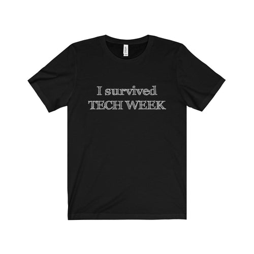 I Survived Tech Week - Unisex Jersey Short Sleeve Tee Black / Xs T-Shirt