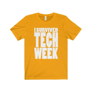 I Survived Tech Week - Unisex Jersey Short Sleeve Tee Gold / Xs T-Shirt