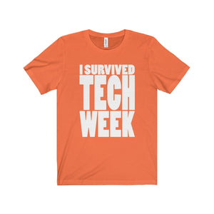I Survived Tech Week - Unisex Jersey Short Sleeve Tee Orange / Xs T-Shirt