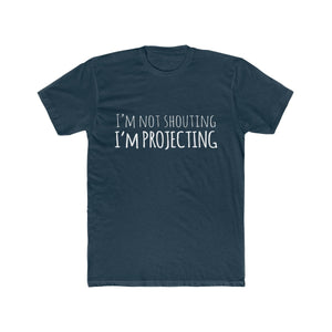 Im Not Shouting Im Projecting - Mens Cotton Crew Tee Solid Midnight Navy / XS Men T-Shirt