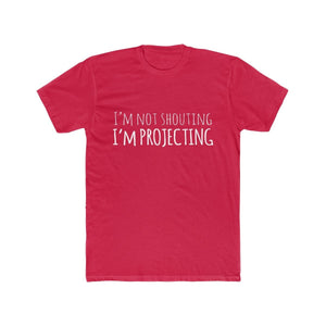 Im Not Shouting Im Projecting - Mens Cotton Crew Tee Solid Red / XS Men T-Shirt