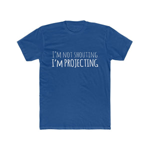 Im Not Shouting Im Projecting - Mens Cotton Crew Tee Solid Royal / XS Men T-Shirt