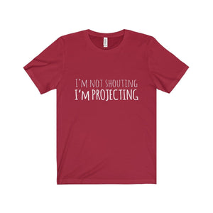Im Not Shouting Projecting - Unisex Jersey Short Sleeve Tee Canvas Red / Xs T-Shirt
