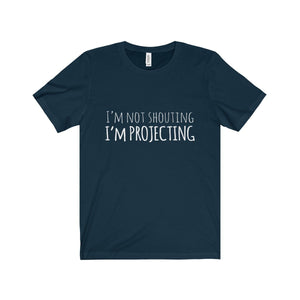 Im Not Shouting Projecting - Unisex Jersey Short Sleeve Tee Navy / Xs T-Shirt