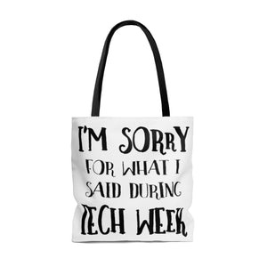Im Sorry For What I Said During Tech Week - Tote Bag Bags