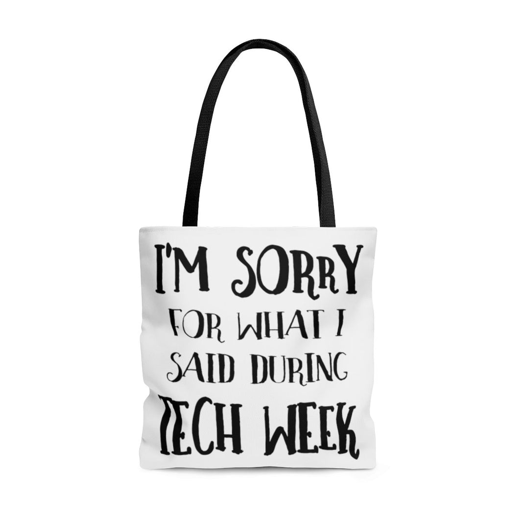 Im Sorry For What I Said During Tech Week - Tote Bag Large Bags