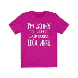 Im Sorry For What I Said During Tech Week - Unisex Jersey Short Sleeve Tee Berry / Xs Men Women T-Shirt