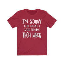 Im Sorry For What I Said During Tech Week - Unisex Jersey Short Sleeve Tee Canvas Red / Xs Men Women T-Shirt