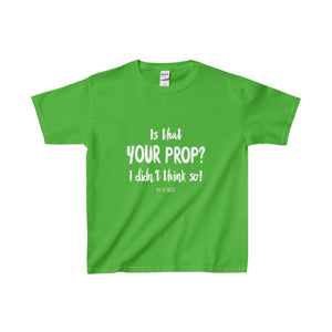 Is That Your Prop I Didnt Think So! - Youth Heavy Cotton Tee Electric Green / Xs Kids Clothes