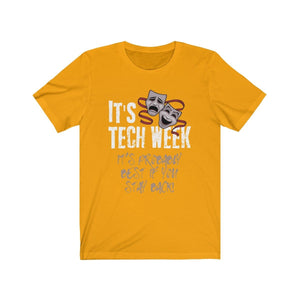 Its Tech Week And Probably Best You Stayed Back - Unisex Jersey Short Sleeve Tee Gold / Xs Men Women T-Shirt
