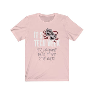 Its Tech Week And Probably Best You Stayed Back - Unisex Jersey Short Sleeve Tee Soft Pink / Xs Men Women T-Shirt