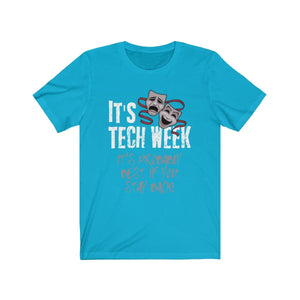 Its Tech Week And Probably Best You Stayed Back - Unisex Jersey Short Sleeve Tee Turquoise / Xs Men Women T-Shirt