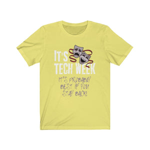 Its Tech Week And Probably Best You Stayed Back - Unisex Jersey Short Sleeve Tee Yellow / Xs Men Women T-Shirt