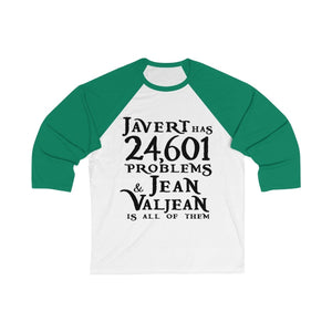 Javert Has 24601 Problems (Les Miserables) - Unisex 3/4 Sleeve Baseball Tee White/ Kelly / S Men Women Long-Sleeve