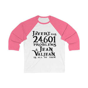 Javert Has 24601 Problems (Les Miserables) - Unisex 3/4 Sleeve Baseball Tee White/ Neon Pink / S Men Women Long-Sleeve