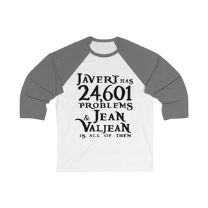 Javert Has 24601 Problems (Les Miserables) - Unisex 3/4 Sleeve Baseball Tee White/asphalt / L Men Women Long-Sleeve