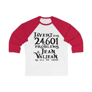 Javert Has 24601 Problems (Les Miserables) - Unisex 3/4 Sleeve Baseball Tee White/red / S Men Women Long-Sleeve