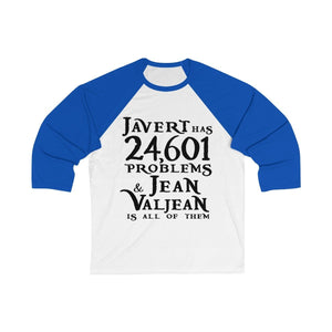 Javert Has 24601 Problems (Les Miserables) - Unisex 3/4 Sleeve Baseball Tee White/true Royal / S Men Women Long-Sleeve