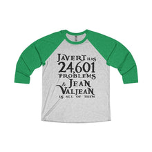 Javert Has 24601 Problems (Les Miserables) - Unisex Tri-Blend 3/4 Raglan Tee Xs / Envy / Heather White Men Women Long-Sleeve