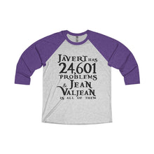 Javert Has 24601 Problems (Les Miserables) - Unisex Tri-Blend 3/4 Raglan Tee Xs / Purple Rush / Heather White Men Women Long-Sleeve