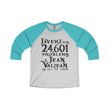 Javert Has 24601 Problems (Les Miserables) - Unisex Tri-Blend 3/4 Raglan Tee Xs / Tahiti Blue / Heather White Men Women Long-Sleeve
