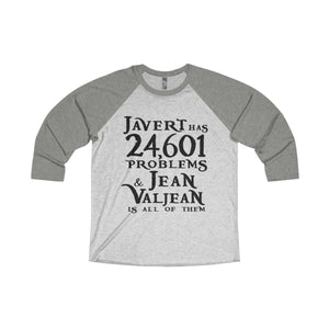 Javert Has 24601 Problems (Les Miserables) - Unisex Tri-Blend 3/4 Raglan Tee Xs / Venetian Grey / Heather White Men Women Long-Sleeve