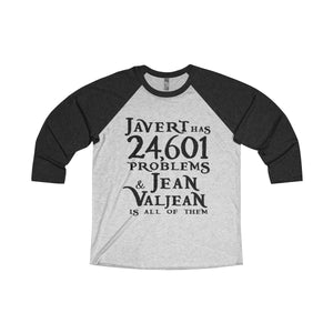 Javert Has 24601 Problems (Les Miserables) - Unisex Tri-Blend 3/4 Raglan Tee Xs / Vintage Black / Heather White Men Women Long-Sleeve