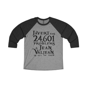 Javert Has 24601 Problems (Les Miserables) - Unisex Tri-Blend 3/4 Raglan Tee Xs / Vintage Black / Premium Heather Men Women Long-Sleeve