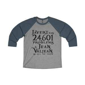 Javert Has 24601 Problems (Les Miserables) - Unisex Tri-Blend 3/4 Raglan Tee Xs / Vintage Navy / Premium Heather Men Women Long-Sleeve