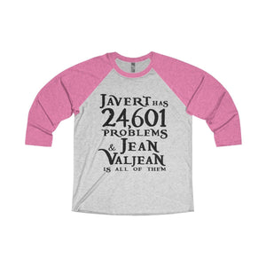 Javert Has 24601 Problems (Les Miserables) - Unisex Tri-Blend 3/4 Raglan Tee Xs / Vintage Pink / Heather White Men Women Long-Sleeve