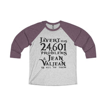 Javert Has 24601 Problems (Les Miserables) - Unisex Tri-Blend 3/4 Raglan Tee Xs / Vintage Purple / Heather White Men Women Long-Sleeve