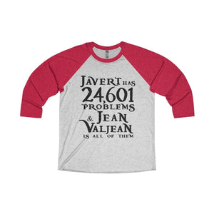 Javert Has 24601 Problems (Les Miserables) - Unisex Tri-Blend 3/4 Raglan Tee Xs / Vintage Red / Heather White Men Women Long-Sleeve