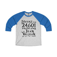 Javert Has 24601 Problems (Les Miserables) - Unisex Tri-Blend 3/4 Raglan Tee Xs / Vintage Royal / Heather White Men Women Long-Sleeve