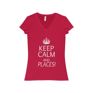"""KEEP CALM and Places!"" - Women's Jersey Short Sleeve V-Neck Tee - Theatre Geek Shirts & Apparel"