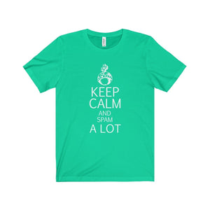 Keep Calm And Spam A Lot - Unisex Jersey Short Sleeve Tee Teal / Xs Men Women T-Shirt