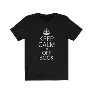 Keep Calm Im Off Book - Unisex Jersey Short Sleeve Tee Black / L Men Women T-Shirt