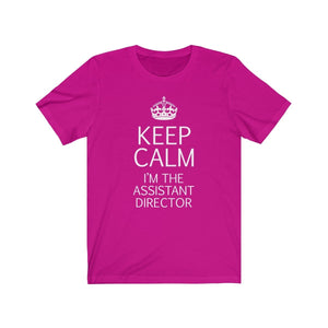 Keep Calm Im The Assistant Director - Unisex Jersey Short Sleeve Tee Berry / Xs Men Women T-Shirt