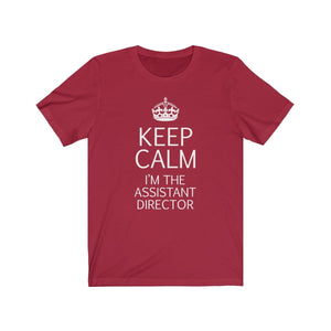 Keep Calm Im The Assistant Director - Unisex Jersey Short Sleeve Tee Canvas Red / Xs Men Women T-Shirt